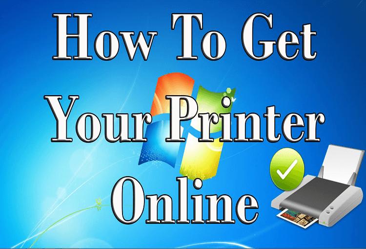 HOW TO GET PRINTER ONLINE