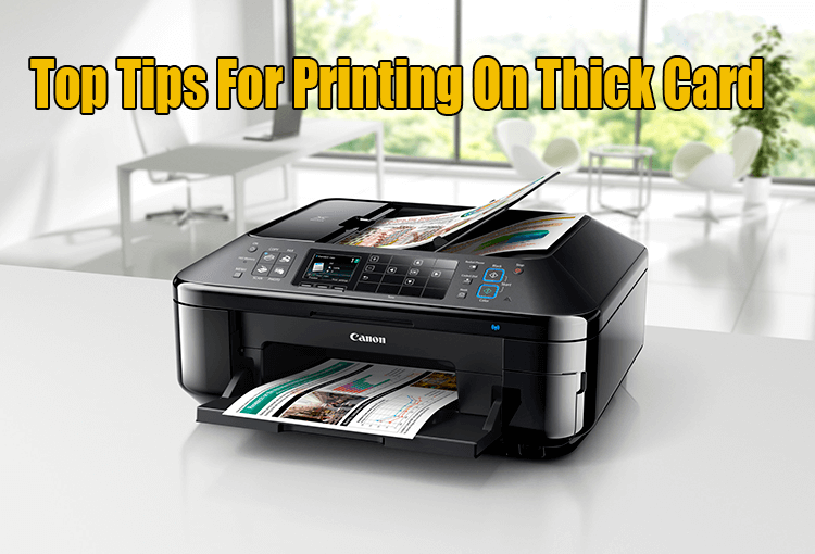 Top Tips For Printing On Thick Card